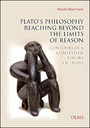 Plato's Philosophy Reaching Beyond the Limits of Reason - Contours of a Contextual Theory of Truth.