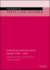 Catholicism and Fascism in Europe 1918 - 1945 - Edited by Jan Nelis, Anne Morelli and Danny Praet.