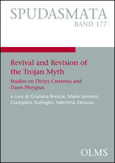 Revival and Revision of the Trojan Myth - Studies on Dictys Cretensis and Dares Phrygius